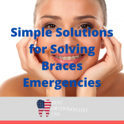 Simple Solutions for Solving Braces Emergencies